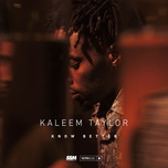 know better (single) - kaleem taylor