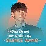 nhung bai hat hay nhat cua silence wang (uong to lang) - uong to lang (silence wang)
