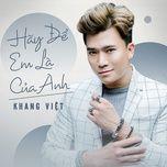 hay de em la cua anh (single) - khang viet