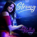 strong (single) - kally's mashup cast, maia reficco