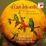 el cant dels ocells (popular catalan song for soprano solo and cello octet) (single) - nuria rial, traditional, 8 cellists of the sinfonieorchester basel