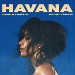 havana remix (single) - camila cabello, daddy yankee