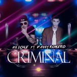 criminal (single) - hk lone, danny romero