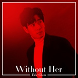 without her (single) - chau hung triet (eric chou)