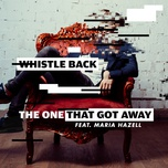 the one that got away (single) - whistle back, maria hazell