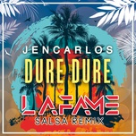 dure dure (salsa remix) (single) - jencarlos, lafame