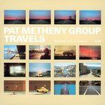 travels - pat metheny group