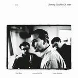 jimmy giuffre 3, 1961 - jimmy giuffre, paul bley, steve swallow