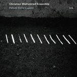 fabula suite lugano (variation) - christian wallumrod ensemble