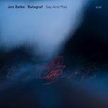 say and play - jon balke, batagraf