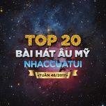bxh bai hat au my nhaccuatui tuan 46/2017 - v.a