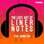 the story of us (episode 002 - quinn xcii) (single) - the lost art of liner notes, quinn xcii