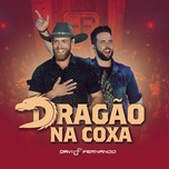 dragao na coxa (single) - davi & fernando