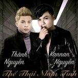 the thai nhan tinh remix (single) - thanh nguyen, kannan nguyen