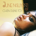 chan dung toi (single) - june nguyen