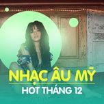 nhac au my hot thang 12/2017 - v.a