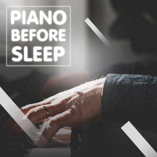 Piano Before Sleep - Nhạc Trước Khi Ngủ