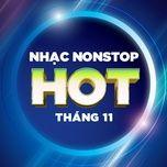 nhac nonstop hot thang 11/2017 - dj
