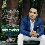 chuyen tinh khong di vang (single) - bao thang