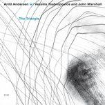 the triangle - arild andersen, vassilis tsabropoulos, john marshall