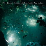 goodbye - bobo stenson, anders jormin, paul motian