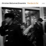 the zoo is far - christian wallumrod ensemble