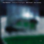 time and time again - paul motian, bill frisell, joe lovano