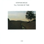 till the end of time (single) - stephan micus