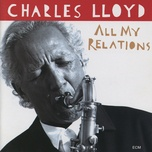 all my relations - charles lloyd