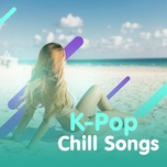 k-pop chill songs - v.a