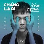 chang la gi cua nhau (single) - hong duong m4u