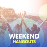 weekend hangouts - v.a