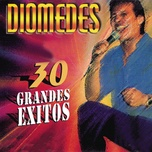 diomedes - 30 grandes exitos - diomedes diaz