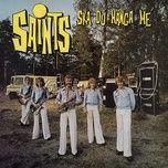 ska du hanga me' - saints