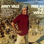 free as the wind - jerry vale