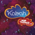 el pop ha muerto viva el pop - kabah