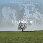 tua palavra (your words) (single) - paulo cesar baruk