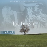 tua palavra (your words) (playback) (single) - paulo cesar baruk