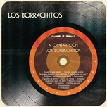 a cantar con los borrachitos - los borrachitos