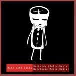darkside (mella dee's warehouse music remix) (single) - maya jane coles, chelou
