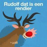 rudolf dat is een rendier (rudolph the red-nosed reindeer) (single) - kinderliedjes om mee te zingen