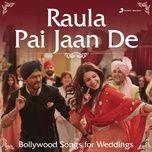 raula pai jaan de (bollywood songs for weddings) - v.a
