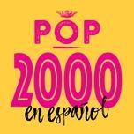 pop 2000 en espanol - v.a