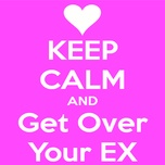 keep calm & get over your ex - v.a