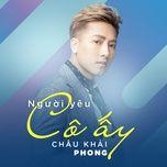 nguoi yeu co ay (single) - chau khai phong