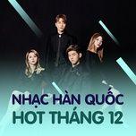nhac han quoc hot thang 12/2017 - v.a