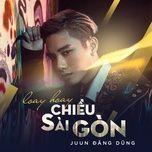 loay hoay chieu sai gon (single) - juun dang dung