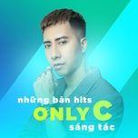 nhung ban hits do onlyc sang tac - onlyc, v.a