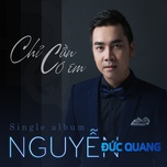 chi can co em (single) - duc quang