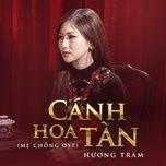 canh hoa tan (me chong ost) (single) - huong tram